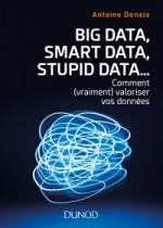 Big data, smart data, stupide data...