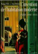 L'Invention de l'habitation moderne. Paris 1880-1914